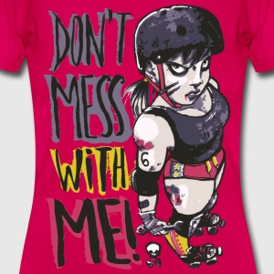 Don't Mess With Me - Frauen T-Shirt