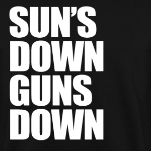 Sun's Down Guns Down - Men's Sweatshirt