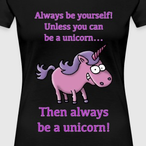 always_be_a_unicorn_072015_c T-Shirts - Frauen Premium T-Shirt