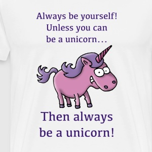 always_be_a_unicorn_072015_b T-Shirts - Männer Premium T-Shirt