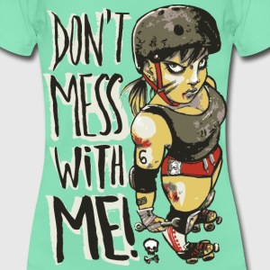 Don't Mess With Me T-Shirt - Vrouwen T-shirt