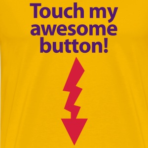 Männer T-Shirt Touch my awesome button! Sex - Männer Premium T-Shirt