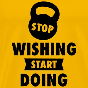 Stop Wishing Start Doing T-shirts - Premium-T-shirt herr