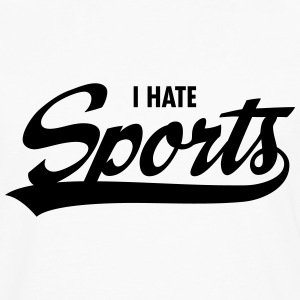 I Hate Sports Long sleeve shirts - Men's Premium Longsleeve Shirt