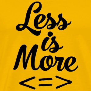 Less Is More Camisetas - Camiseta premium hombre