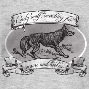 LONE WOLF - SEARCHING FOR HOOKERS AND COCAINE T-Shirts - Men's T-Shirt