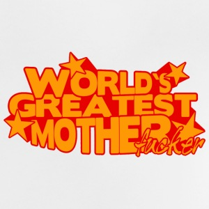 WORLD'S GREATEST MOTHER FUCKER T-shirts - Baby T-shirt