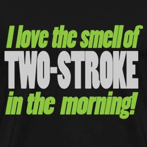 I love the smell of two-stroke in the morning T-skjorter - Premium T-skjorte for menn