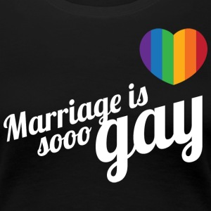 Marriage is so gay-Wit T-shirts - Vrouwen Premium T-shirt