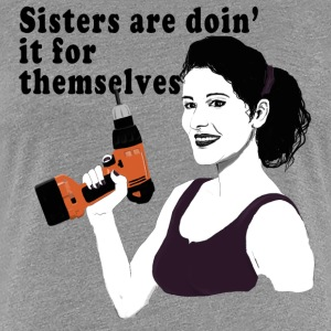 Sisters are doin it for themselves T-shirts - Premium-T-shirt dam