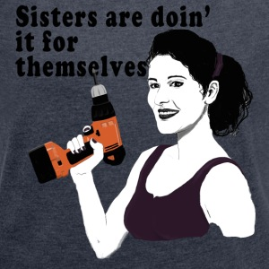 Sisters are doin it for themselves T-shirts - Dame T-shirt med rulleærmer
