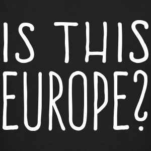 Is this Europe? T-Shirts - Männer Bio-T-Shirt
