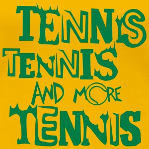 tennis and more ball quote T-Shirts - Women's Premium T-Shirt