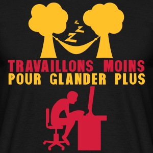 travaillons moins glander plus hamac Tee shirts - T-shirt Homme