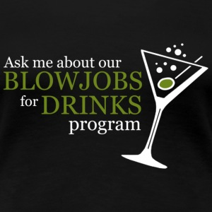 BLOWJOB FOR DRINKS PROGRAM Tee shirts - T-shirt Premium Femme