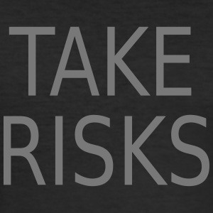 take risks - Männer Slim Fit T-Shirt