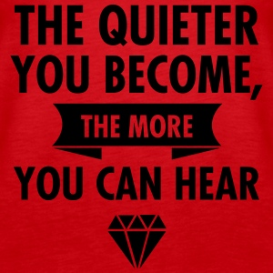 The Quieter You Become The More You Hear Tops - Women's Premium Tank Top