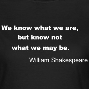 William Shakespeare Quote T-Shirts - Women's T-Shirt