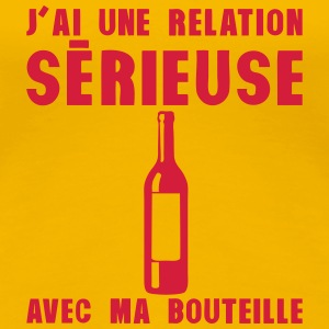 relation serieuse bouteille vin alcool Tee shirts - T-shirt Premium Femme