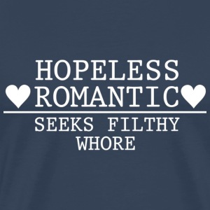 Hopeless Romantic - Seeks Filthy Whore T-shirts - Premium-T-shirt herr