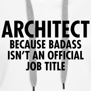 Architect - Badass Hoodies & Sweatshirts - Women's Premium Hoodie