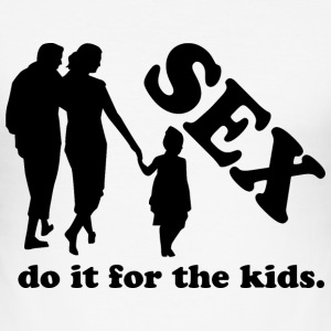 Sex - Do it for the kids. T-skjorter - Slim Fit T-skjorte for menn