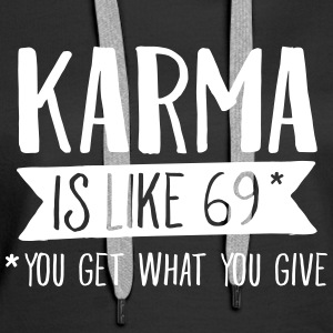 Karma Is Like 69... Hoodies & Sweatshirts - Women's Premium Hoodie