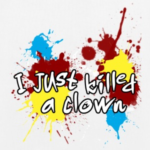 I HAVE KILLED A CLOWN Bags & Backpacks - EarthPositive Tote Bag