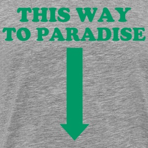 THIS WAY TO PARADISE T-shirts - Mannen Premium T-shirt