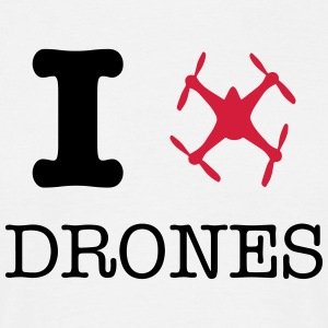 I love drones Tee shirts - T-shirt Homme