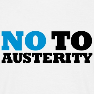 No to Austerity - Men's T-Shirt