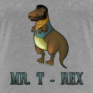 Mr. T Rex T-Shirts - Women's Premium T-Shirt