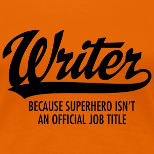 Writer - Superhero T-Shirts - Frauen Premium T-Shirt