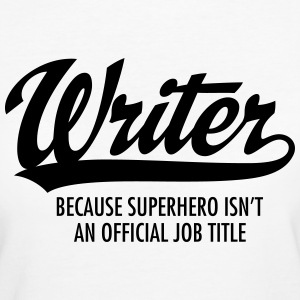 Writer - Superhero T-Shirts - Frauen Bio-T-Shirt
