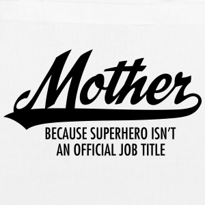 Mother - Superhero Bags & Backpacks - EarthPositive Tote Bag