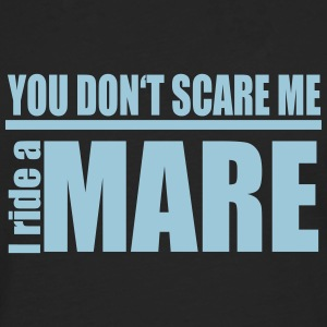 You don't scare me! I ride a mare Long sleeve shirts - Men's Premium Longsleeve Shirt