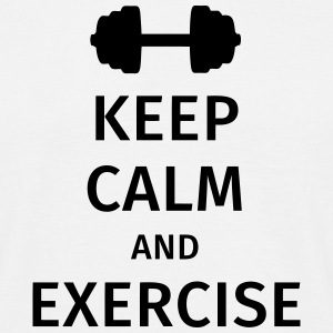 keep calm and exercise Magliette - Maglietta da uomo