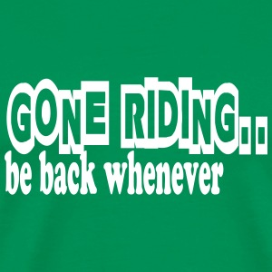 Gone riding -- be back whenever T-skjorter - Premium T-skjorte for menn