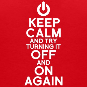 keep calm turning it on T-shirts - Vrouwen T-shirt met V-hals