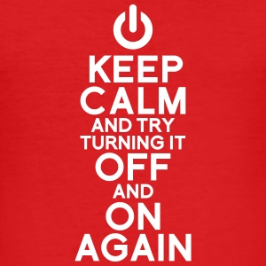 keep calm turning it on T-Shirts - Men's Slim Fit T-Shirt