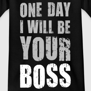 Kinder T-Shirt One day I will be Your boss! Chef - Kinder T-Shirt