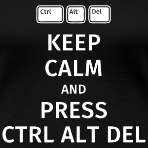 keep calm and press ctrl alt del T-shirts - Dame premium T-shirt