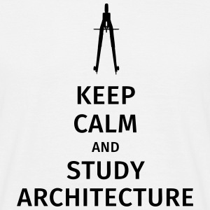 Keep Calm and study architecture Tee shirts - T-shirt Homme
