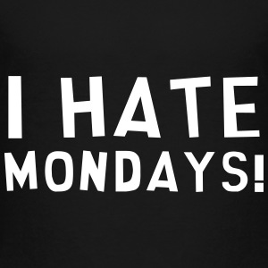 I Hate Mondays / Humor / Funny / Office / Cool Shirts - Kinderen Premium T-shirt