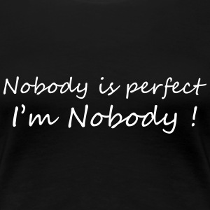 Nobody is perfect / Birth / Funny / Baby / Humor Tee shirts - T-shirt Premium Femme