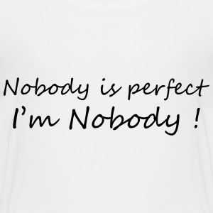 Nobody is perfect / Birth / Funny / Baby / Humor Shirts - Kinderen Premium T-shirt