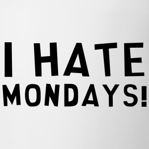 I Hate Mondays / Humor / Funny / Office / Cool Mugs & Drinkware - Mug