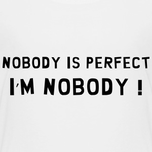 Nobody is perfect / Birth / Funny / Baby / Humor Tee shirts - T-shirt Premium Enfant