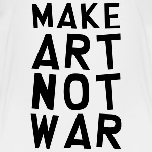 Make Art Not War / Funny / Humor / Citation / Cool Shirts - Kids' Premium T-Shirt