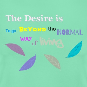 Beyond the Normal Way Quote by patjila 2015 Tee shirts - T-shirt Femme